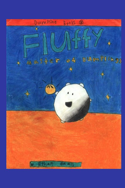 View Fluffy Master of Dumplings by Ethan Gaal