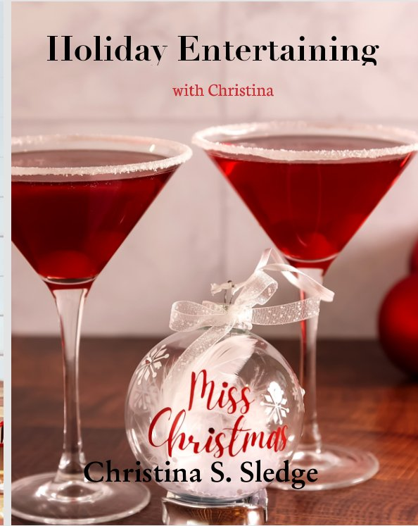 View Holiday Entertaining with Christina by Christina S. Sledge