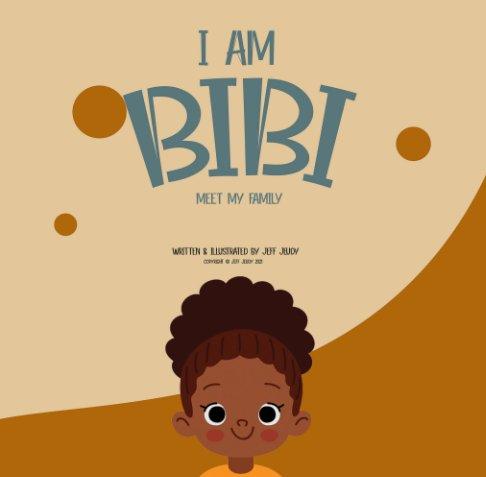 View I Am Bibi by Jeff Jeudy