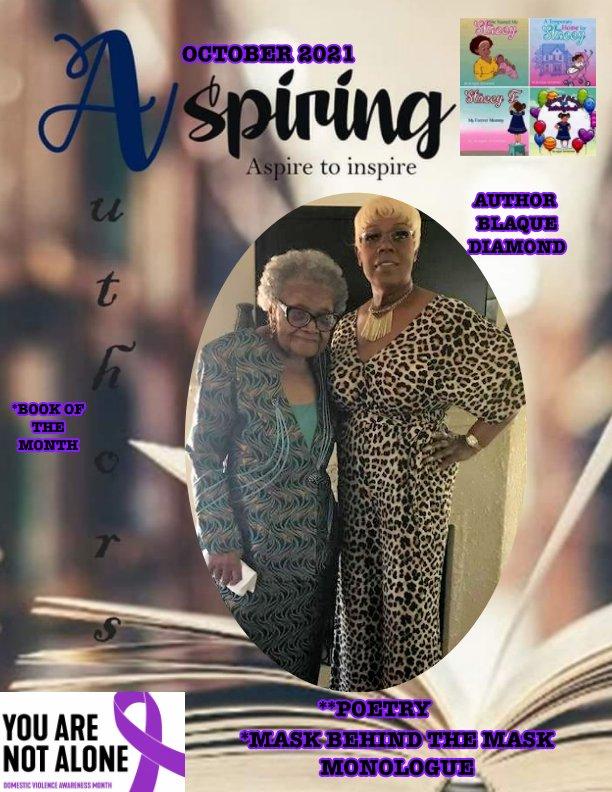 View Aspiring Authors Magazine October 2021: by Magazine staff