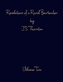 Revelations of a Rural Bartender Volume Two book cover