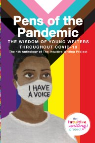 Pens of the Pandemic: The Wisdom of Young Writers Throughout COVID-19 book cover