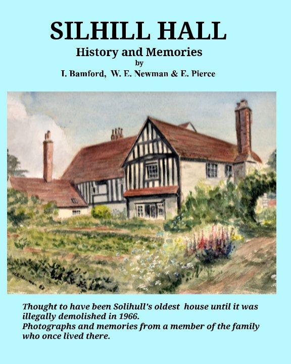 View Silhill Hall by I Bamford, W Newman,  E Pierce