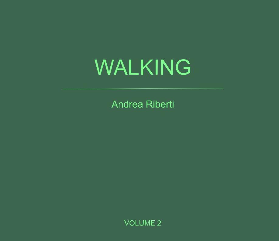 View Walking - vol.2 by Andrea Riberti