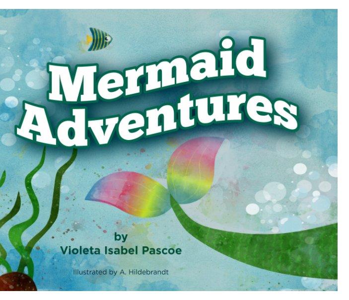 View Mermaid Adventures by Violeta Isabel Pascoe