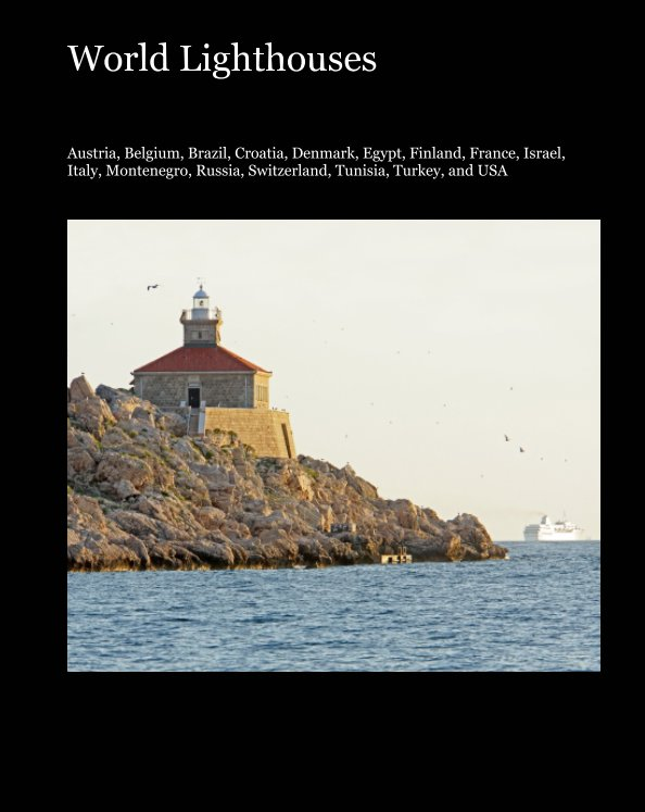 View World Lighthouses by Dennis G. Jarvis