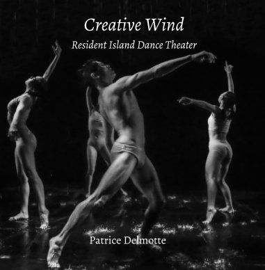 Creative Wind - Fine Art Photo Collection - 30x30 cm - Resident Island Dance Theater book cover