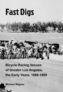 Fast Digs: Bicycle Racing Venues of Greater Los Angeles book cover