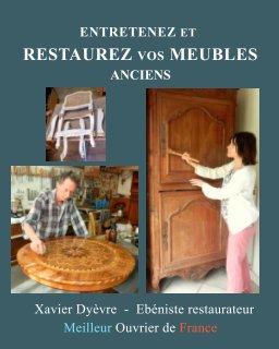 Entretenez et restaurez vos meubles anciens book cover