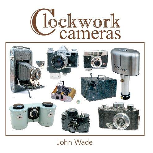 View Clockwork Cameras by John Wade