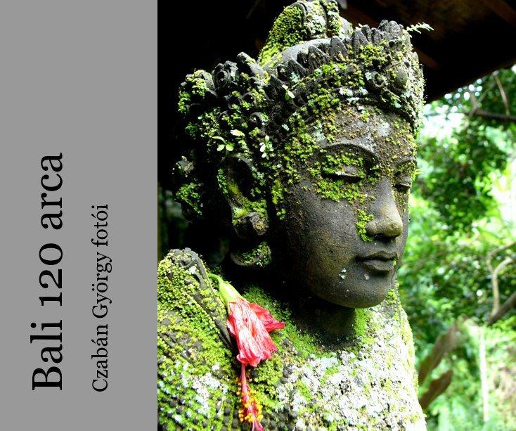 View Bali 120 arca by Gyorgy Czaban