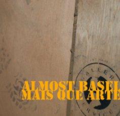 Almost Basel, Mais Que Arte. book cover