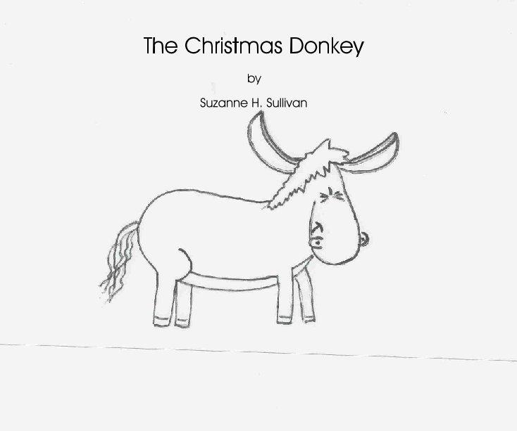 Ver The Christmas Donkey por Suzanne H. Sullivan