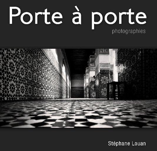 View Porte à Porte by Stéphane Louan