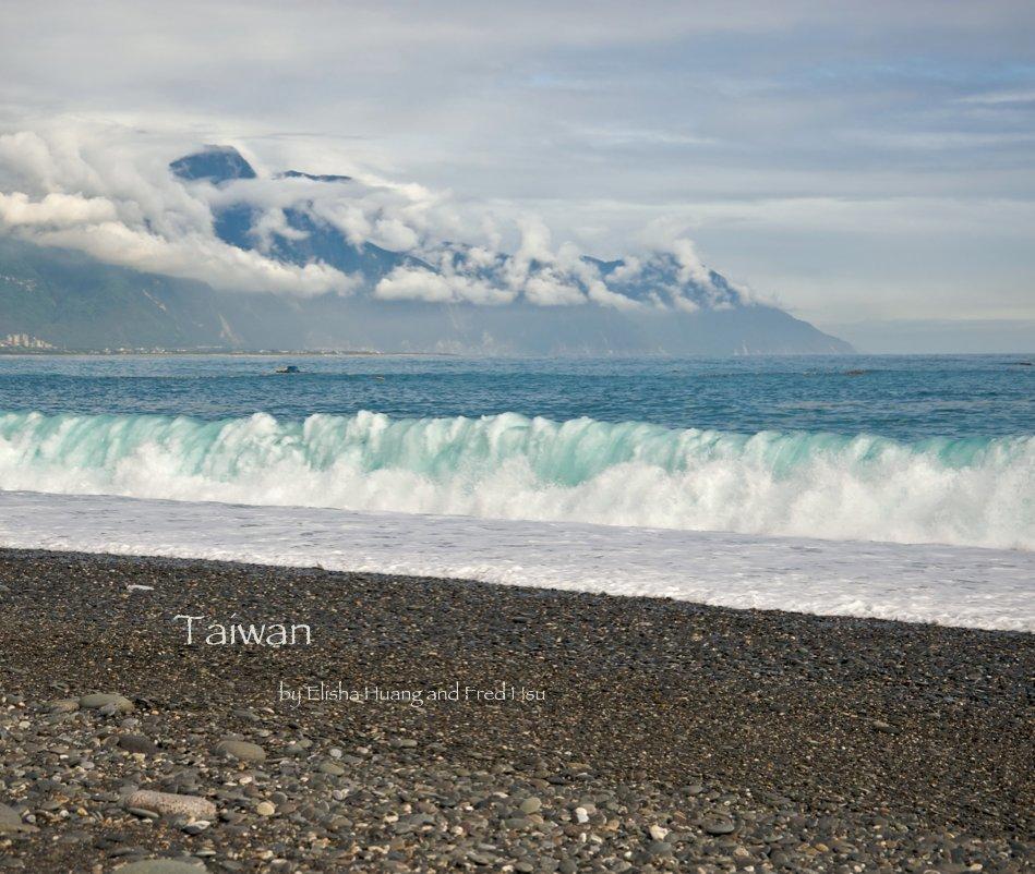 View Taiwan by Elisha Huang and Fred Hsu