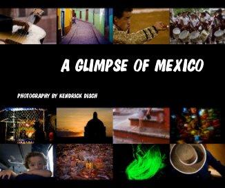 A GLIMPSE OF MEXICO book cover