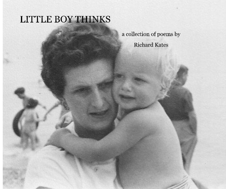 View LITTLE BOY THINKS by Richard Kates