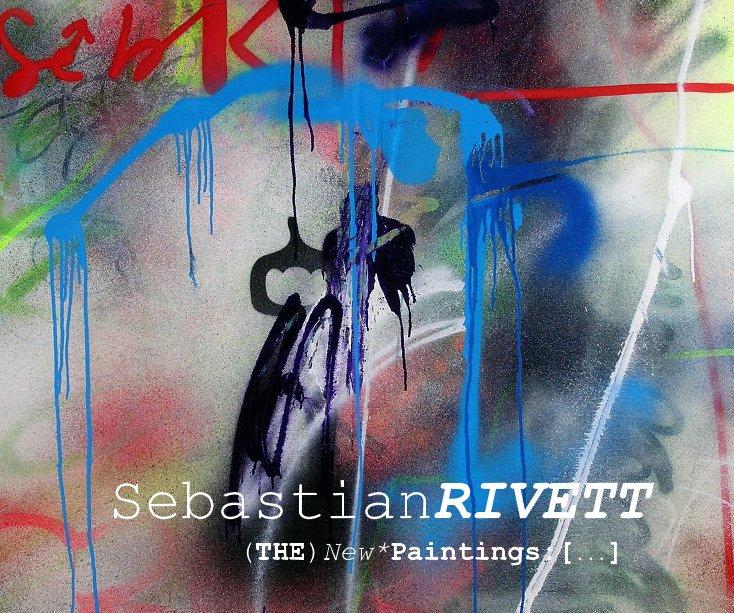 View (THE)New*Paintings:[...] by SebastianRIVETT