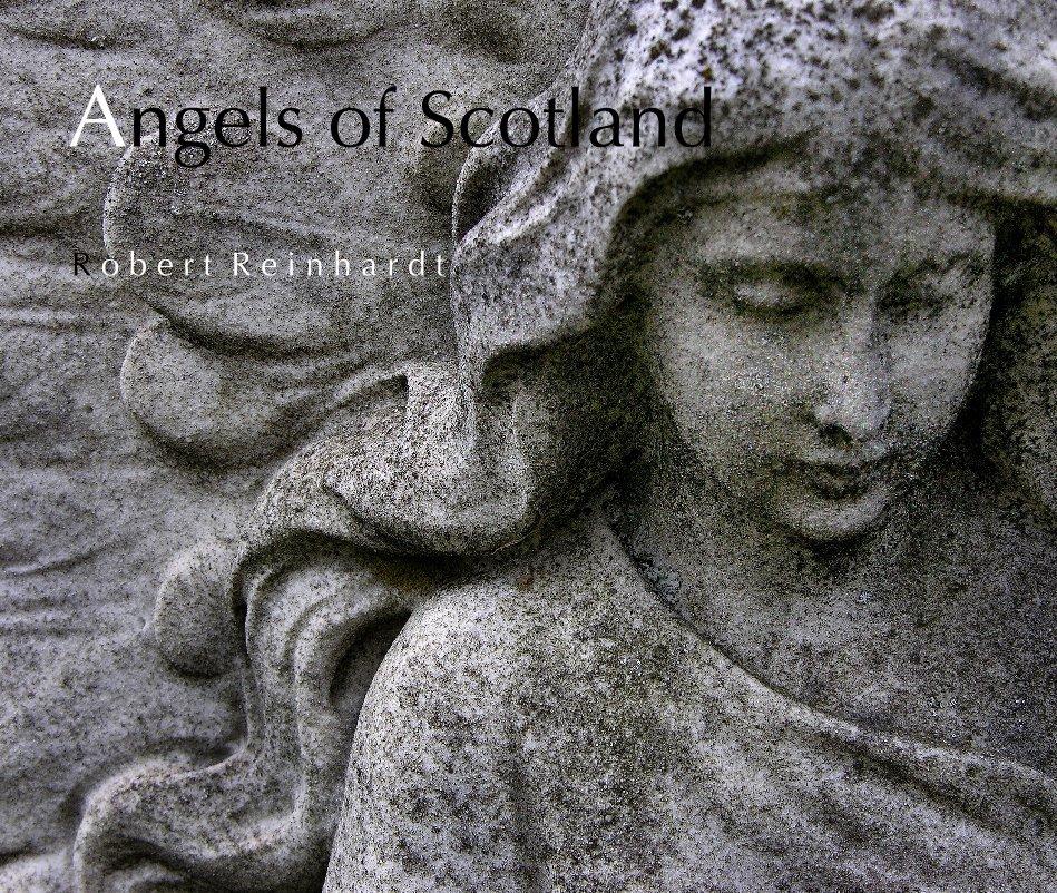 View Angels of Scotland by R o b e r t  R e i n h a r d t