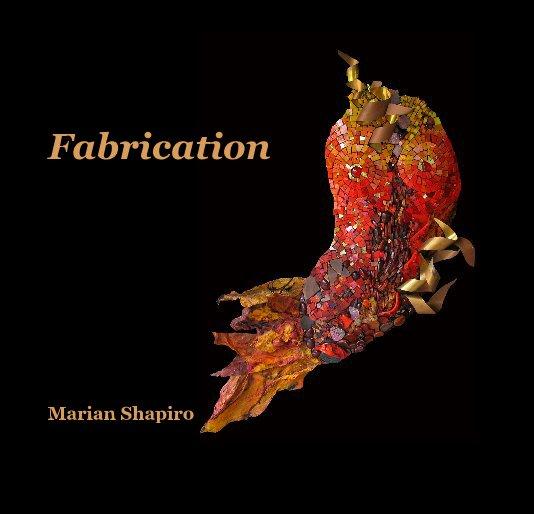 View Fabrication by Marian Shapiro