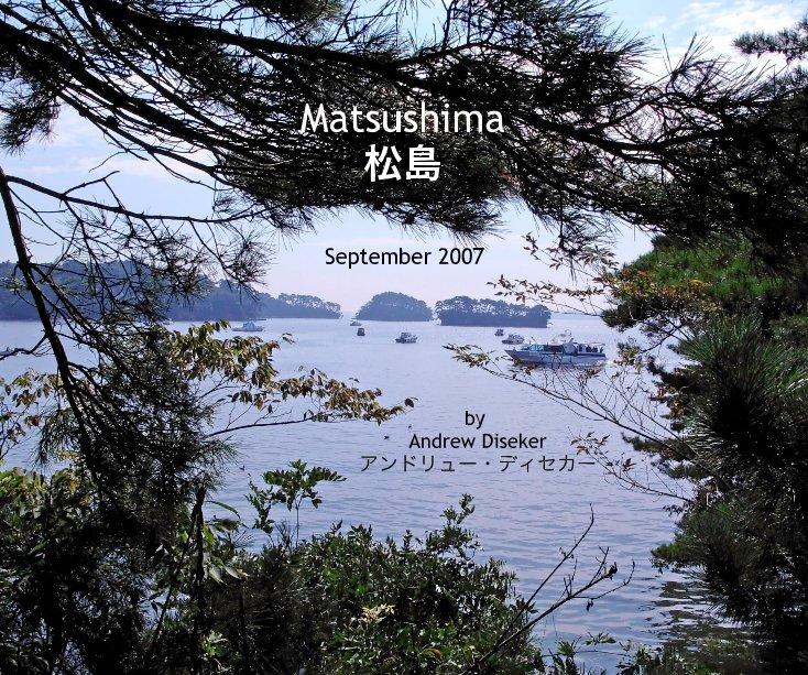 View Matsushima 松島 by Andrew Diseker アンドリュー・ディセカー