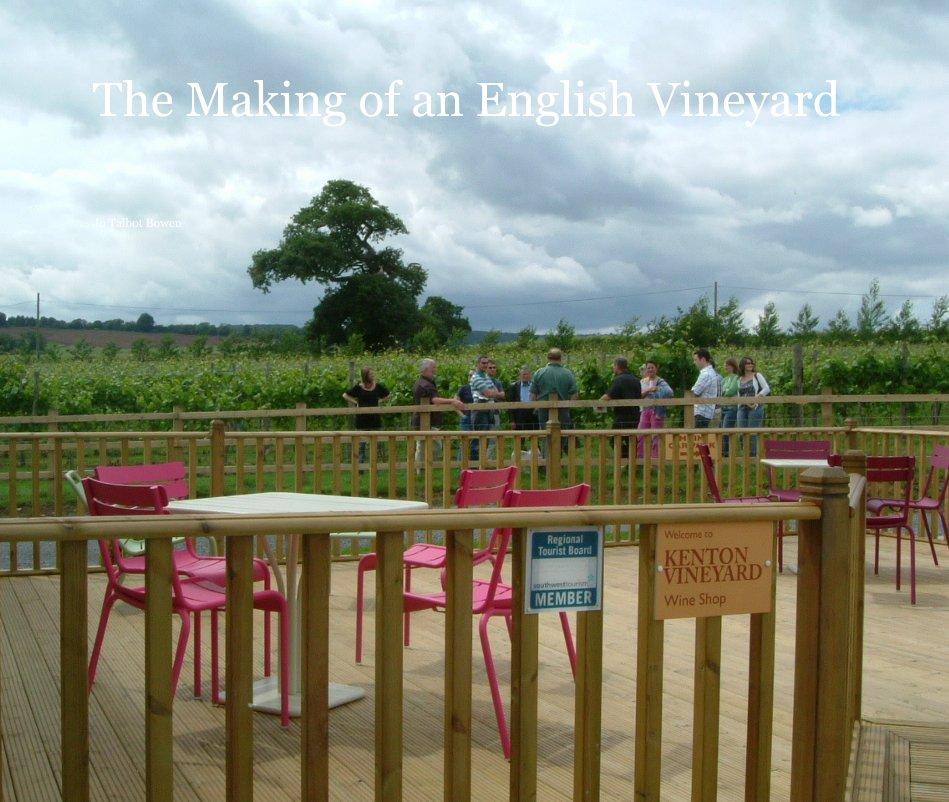 View The Making of an English Vineyard by Jo Talbot Bowen
