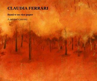 Claudia Ferrari. Sumi-e on rice paper. book cover