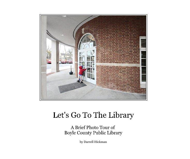 Let's Go To The Library nach Darrell Hickman anzeigen