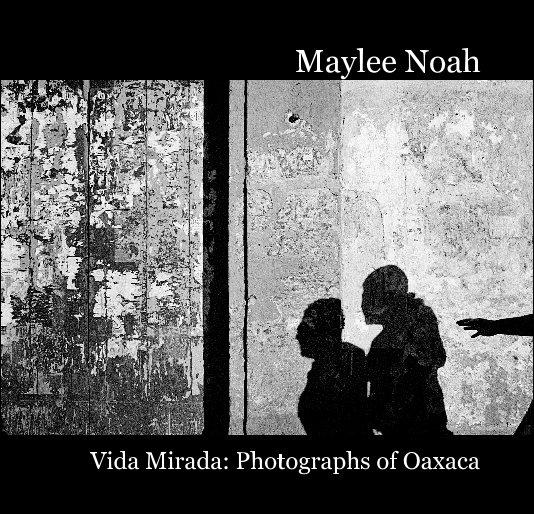 View Vida Mirada by Maylee Noah
