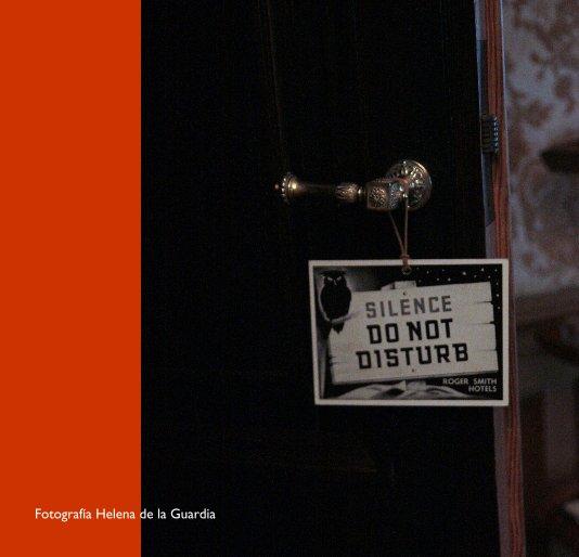 View DO NOT DISTURB by Helena de la Guardia