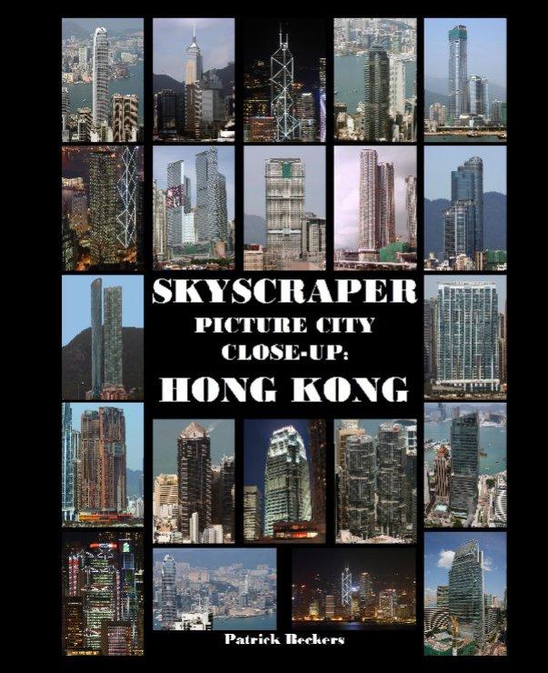 Ver Skyscraper Picture City Close-Up: Hong Kong por Patrick Beckers