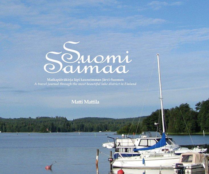 View Suomi Saimaa by Matti Mattila