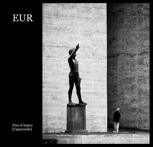 Visualizza EUR di Pino d'Amico [Capannelle]
