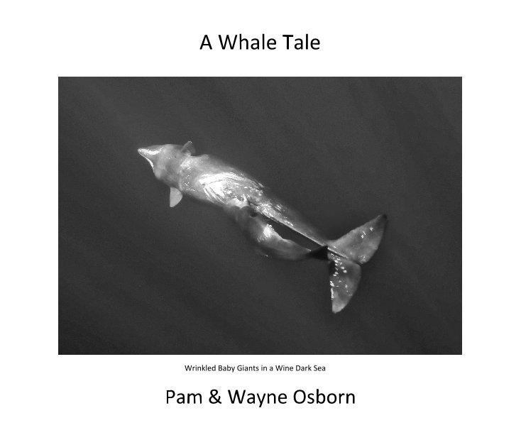 View A Whale Tale by Pam & Wayne Osborn