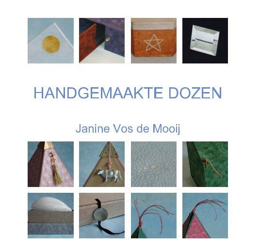 View HANDGEMAAKTE DOZEN by Janine Vos de Mooij