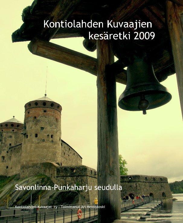 View Kontiolahden Kuvaajien kesäretki 2009 by Kontiolahden Kuvaajat ry - Toimittanut Ari Hevonkoski