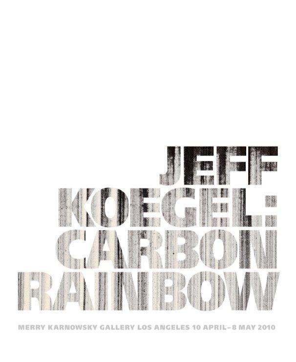 View Jeff Koegel: Carbon Rainbow by Jeff Koegel