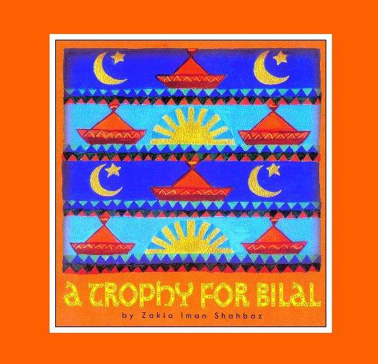 View A Trophy for Bilal by Zakia Iman Shahbaz