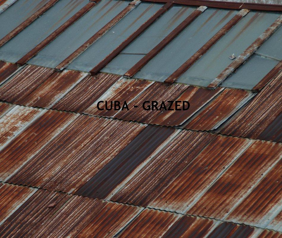 CUBA - GRAZED nach Ute Huber-Leierer anzeigen