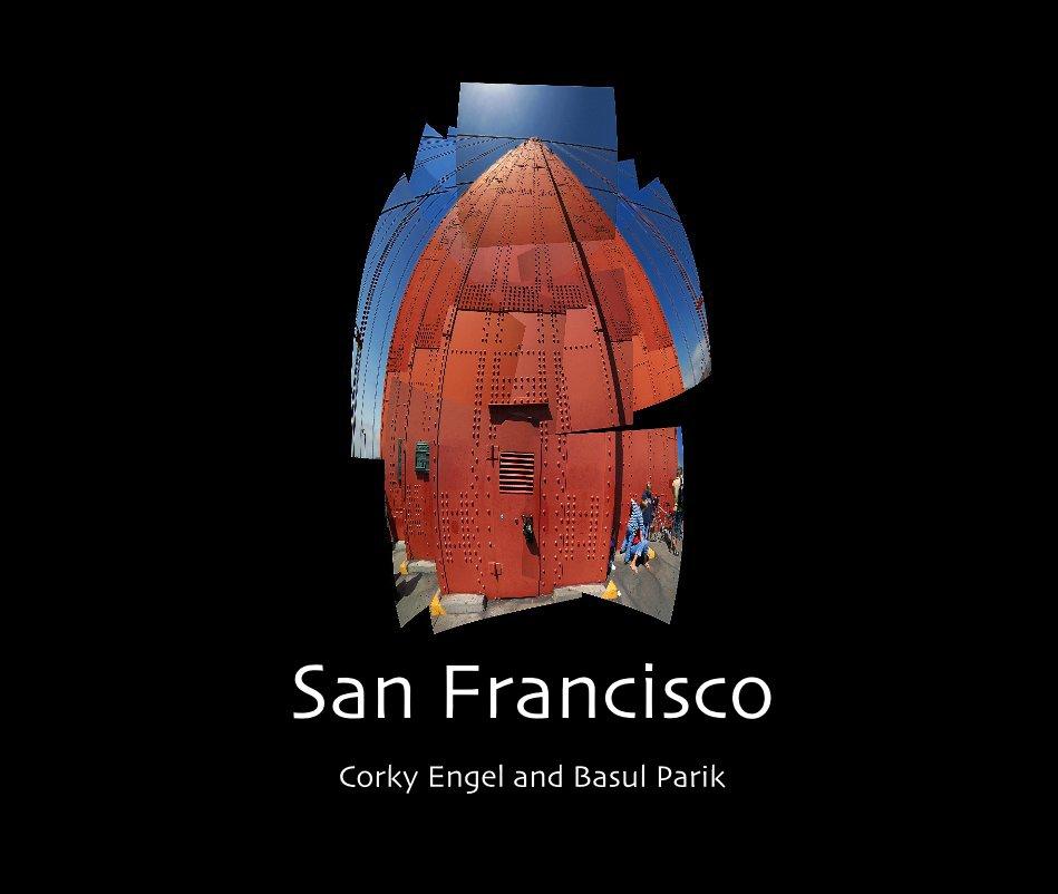 View San Francisco by Corky Engel and Basul Parik