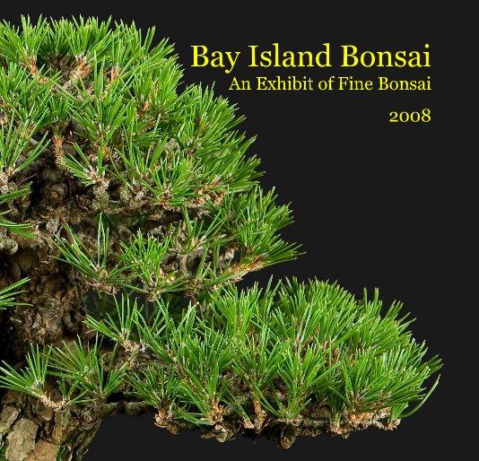 Ver Bay Island Bonsai An Exhibit of Fine Bonsai 2008 por Starman