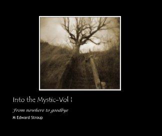 Into the Mystic-Vol I book cover