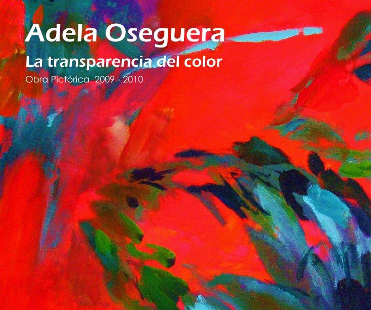 View La transparencia del color by Adela Oseguera