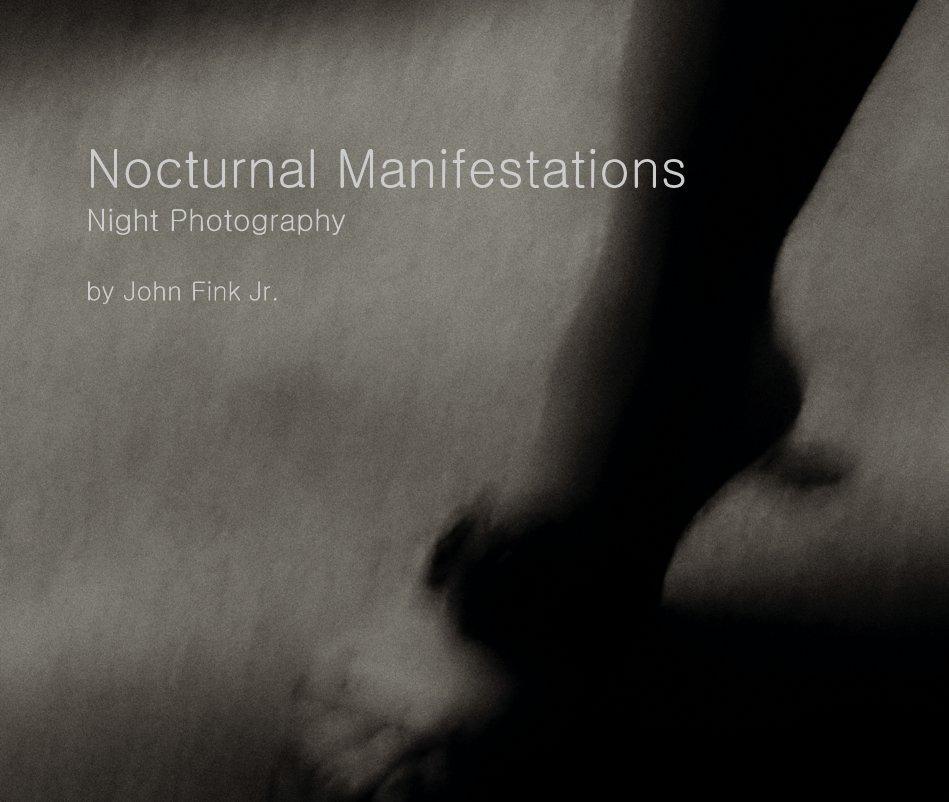 View Nocturnal Manifestations by John Fink Jr.