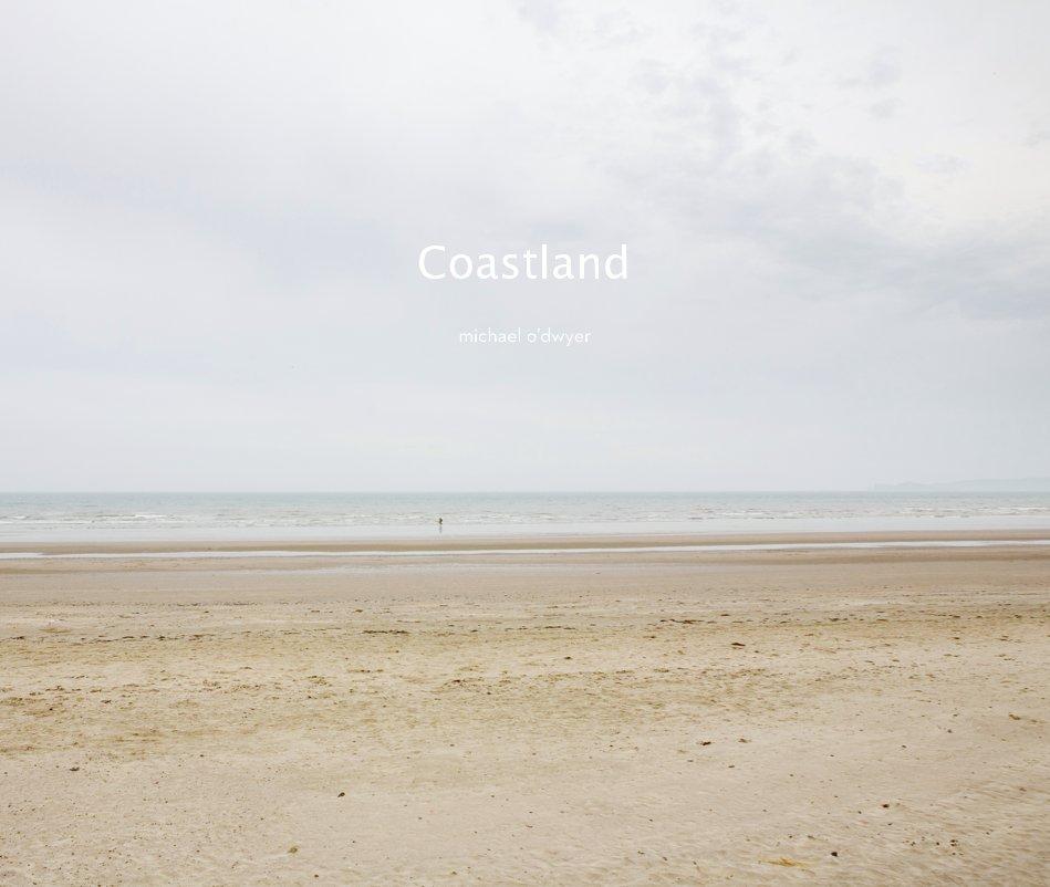 View Coastland by Michael O'Dwyer