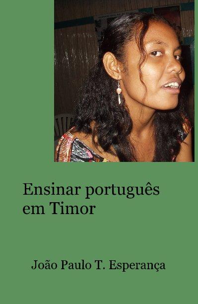 View Ensinar portugues em Timor by Joao Paulo T. Esperanca