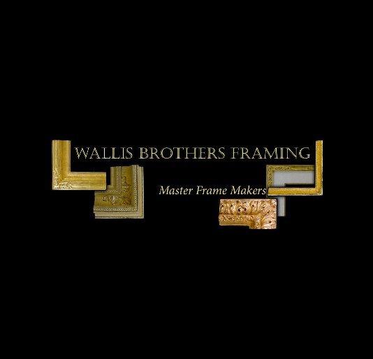 View Wallis Bros. Frame Catalog by Wallis Brothers Framing