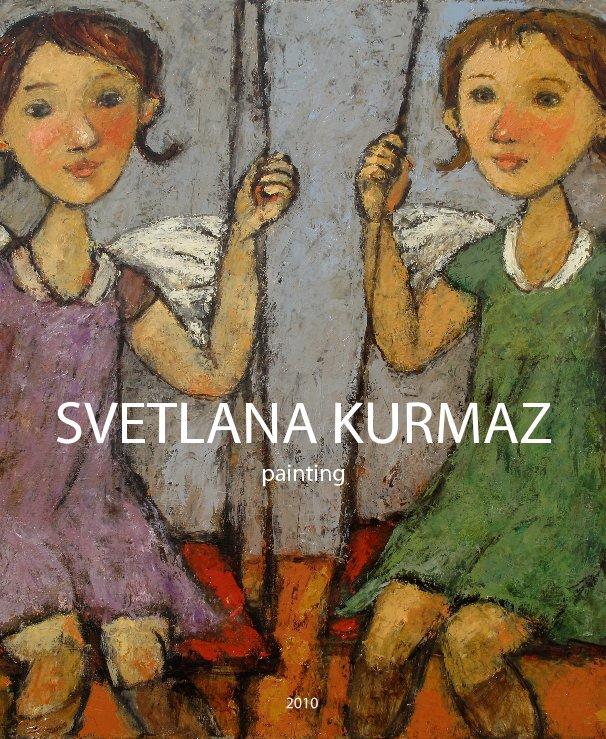 View SVETLANA KURMAZ painting by XPgallery