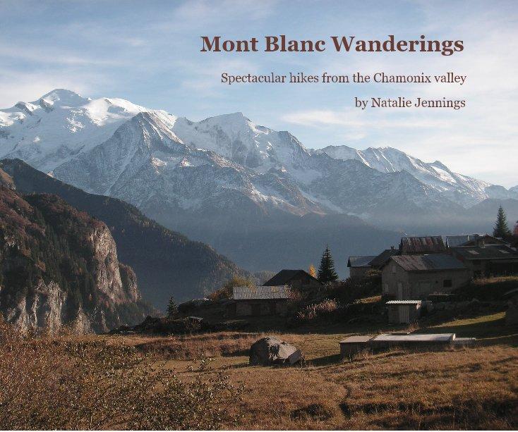 View Mont Blanc Wanderings by Natalie Jennings