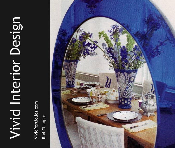View Vivid Interior Design by Rod Chapple